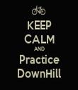 KEEP CALM AND Practice DownHill - Personalised Tea Towel: Premium