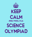 KEEP CALM AND PRACTICE SCIENCE  OLYMPIAD - Personalised Tea Towel: Premium