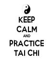 KEEP CALM AND PRACTICE TAI CHI - Personalised Tea Towel: Premium