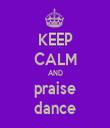 KEEP CALM AND praise dance - Personalised Tea Towel: Premium