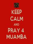 KEEP CALM AND PRAY 4  MUAMBA - Personalised Tea Towel: Premium