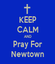 KEEP CALM AND Pray For Newtown - Personalised Tea Towel: Premium