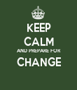 KEEP CALM AND PREPARE FOR CHANGE  - Personalised Tea Towel: Premium