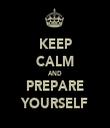 KEEP CALM AND PREPARE YOURSELF - Personalised Tea Towel: Premium