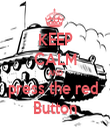 KEEP CALM AND press the red  Button - Personalised Tea Towel: Premium