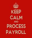KEEP CALM AND PROCESS PAYROLL - Personalised Tea Towel: Premium