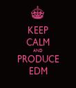 KEEP CALM AND PRODUCE EDM - Personalised Tea Towel: Premium