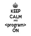 KEEP CALM AND <program> ON - Personalised Tea Towel: Premium