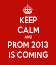KEEP CALM AND PROM 2013 IS COMING - Personalised Tea Towel: Premium