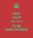 KEEP CALM AND PROUD TO BE SUMATRANESE - Personalised Tea Towel: Premium