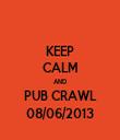KEEP CALM AND PUB CRAWL 08/06/2013 - Personalised Tea Towel: Premium