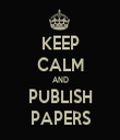 KEEP CALM AND PUBLISH PAPERS - Personalised Tea Towel: Premium
