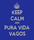 KEEP CALM AND PURA VIDA VAGOS - Personalised Tea Towel: Premium