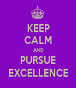 KEEP CALM AND PURSUE EXCELLENCE - Personalised Tea Towel: Premium