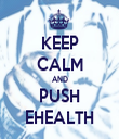 KEEP CALM AND PUSH EHEALTH - Personalised Tea Towel: Premium