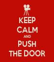 KEEP CALM AND PUSH THE DOOR - Personalised Tea Towel: Premium