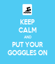 KEEP CALM AND PUT YOUR GOGGLES ON - Personalised Tea Towel: Premium