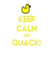 KEEP CALM AND QUACK!  - Personalised Tea Towel: Premium