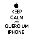 KEEP CALM AND QUERO UM IPHONE  - Personalised Tea Towel: Premium