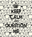 KEEP CALM AND QUESTION ME - Personalised Tea Towel: Premium