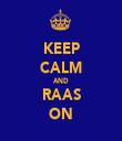 KEEP CALM AND RAAS ON - Personalised Tea Towel: Premium
