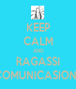 KEEP CALM AND RAGASSI COMUNICASIONE - Personalised Tea Towel: Premium