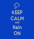 KEEP CALM AND Rain ON - Personalised Tea Towel: Premium