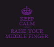 KEEP CALM AND RAISE YOUR MIDDLE FINGER - Personalised Tea Towel: Premium