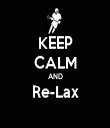 KEEP CALM AND Re-Lax  - Personalised Tea Towel: Premium