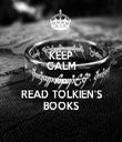 KEEP CALM AND READ TOLKIEN'S BOOKS - Personalised Tea Towel: Premium