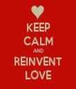 KEEP CALM AND REINVENT LOVE - Personalised Tea Towel: Premium