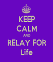KEEP CALM AND RELAY FOR Life - Personalised Tea Towel: Premium
