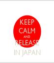 KEEP CALM AND RELEASE IN JAPAN - Personalised Tea Towel: Premium
