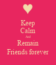 Keep Calm And Remain Friends forever - Personalised Tea Towel: Premium