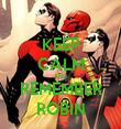 KEEP CALM AND REMEMBER ROBIN - Personalised Tea Towel: Premium
