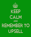 KEEP CALM AND REMEMBER TO UPSELL - Personalised Tea Towel: Premium