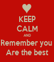 KEEP CALM AND Remember you  Are the best - Personalised Tea Towel: Premium