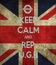 KEEP CALM AND REP U.G.R - Personalised Tea Towel: Premium