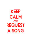 KEEP CALM AND REQUEST A SONG - Personalised Tea Towel: Premium