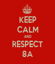 KEEP CALM AND RESPECT 8A - Personalised Tea Towel: Premium
