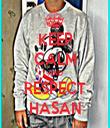 KEEP CALM AND RESPECT HASAN - Personalised Tea Towel: Premium