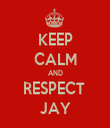 KEEP CALM AND RESPECT  JAY - Personalised Tea Towel: Premium