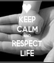 KEEP CALM AND RESPECT LIFE - Personalised Tea Towel: Premium