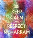 KEEP CALM AND RESPECT MUHARRAM - Personalised Tea Towel: Premium