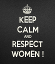 KEEP CALM AND RESPECT WOMEN ! - Personalised Tea Towel: Premium