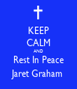 KEEP CALM AND Rest In Peace Jaret Graham  - Personalised Tea Towel: Premium