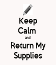 Keep Calm  and  Return My Supplies - Personalised Tea Towel: Premium