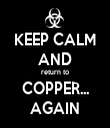 KEEP CALM AND return to COPPER... AGAIN - Personalised Tea Towel: Premium