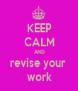 KEEP CALM AND revise your  work - Personalised Tea Towel: Premium