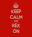 KEEP CALM AND REX ON - Personalised Tea Towel: Premium